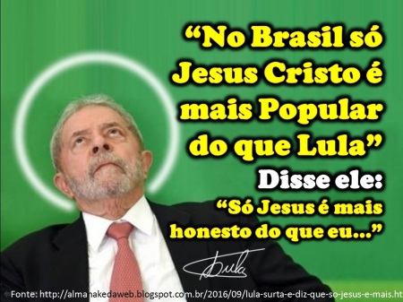 lula_so_jesus_eh_mais_popular_do_que_eu_no_brasil