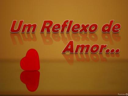 Um Reflexo de Amor