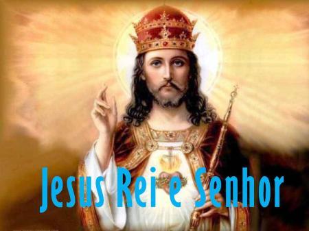 Jesus é Rei e Senhor