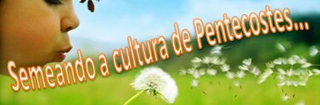 Semeando_Pentecostes