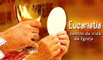 Eucaristia_centro_da_vida_da_Igreja