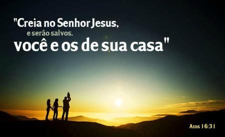 e-eles-disseram-cre-no-senhor-jesus-cristo-e-seras-salvo-tu-e-a-tua-casa[1]