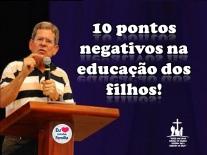 Felipe_Aquino_10_pontos_negativos_educacao_filhos