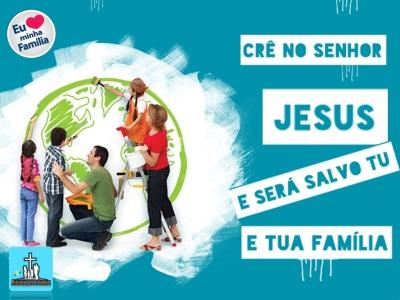 Creia_no_Senhor_Jesus_e_seras_Salvo_Tu_e_Tua_Casa_3