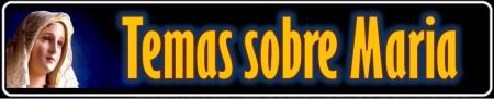 Temas_sobre_Maria