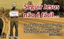 Seguir_jesus_nao_eh_facil