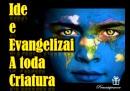 Ide e evangelizai a todo mundo