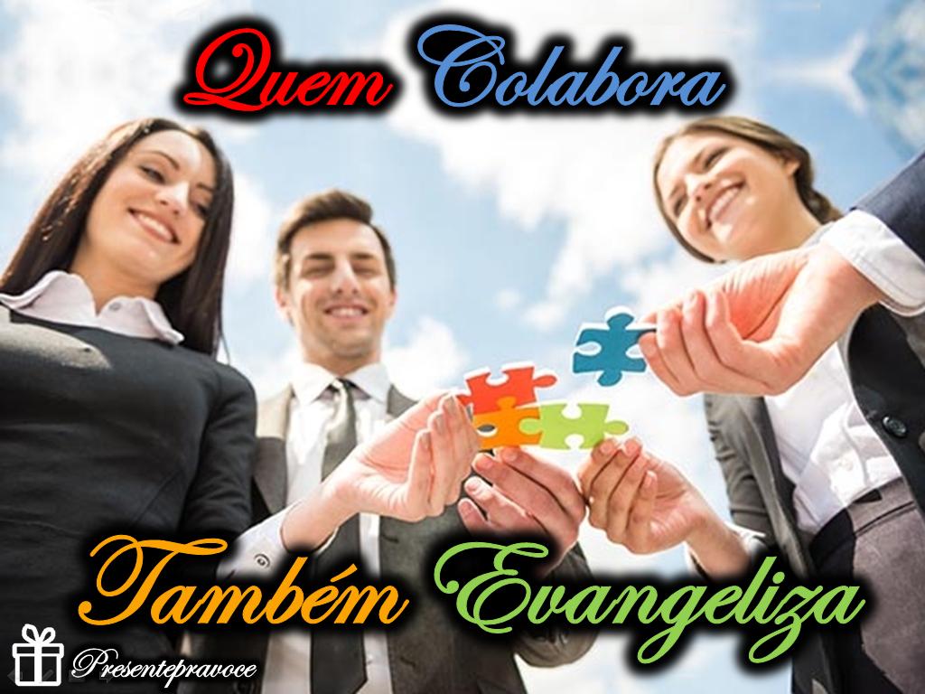 Quem_colabora_tambem_evangeliza_presentepravoce