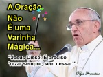 Oração_não_eh_uma_Varinha_magica_Papa_Francisco