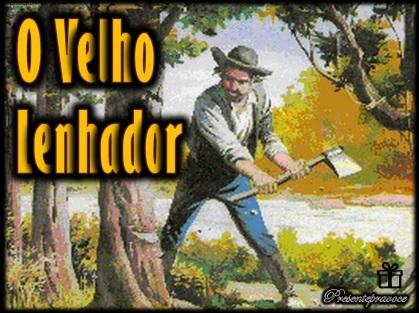O_velho_lenhador