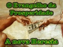 A heresia do evangelho da prosperidade