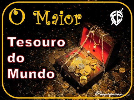 o-maior-tesouro-do-mundo