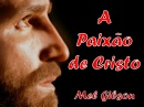a_paixao_de_cristo_mel_gibson